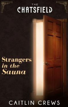 "Read ""Strangers in the Sauna (A Chatsfield Short Story, Book by Caitlin Crews available from Rakuten Kobo. Step behind the hotel room doors of the Chatsfield, London… Jenny Harding is mortified when her lousy ex leaves her stra. Room Doors, Executive Suites, Doctor In, Short Stories, Fiction Books, Bollywood, Wall Lights, Contemporary, Scandal"