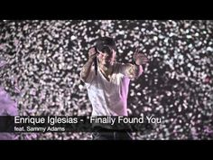 Enrique Iglesias - Finally Found You... love his music, it is so up beat,..make me want to dance...