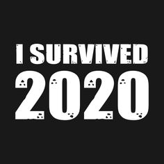 Check out this awesome 'I+Survived+2020+New+Years+Eve+2021' design on @TeePublic!