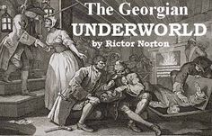 A Study of Criminal Subcultures in Eighteenth-Century England by Rictor Norton