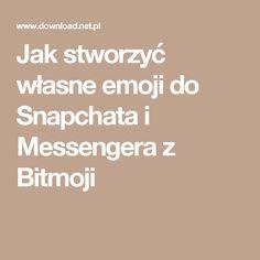 Jak stworzyć własne emoji do Snapchata i Messengera z Bitmoji