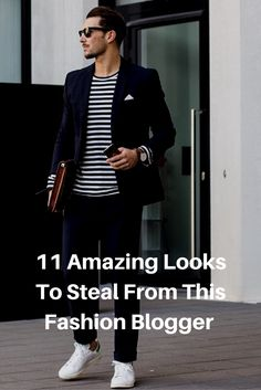11 Amazing Looks To Steal From This Fashion Blogger.  #mens #fashion #style