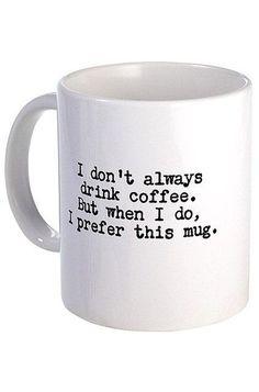 'I Prefer This Mug' Quote Coffee Mug <3