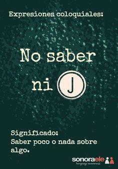 """Expresiones con letras del abecedario: """"No saber ni jota""""."""