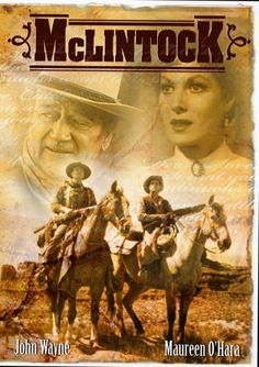 McLintock (DVD) Western Run Time: 127 Minutes ~ Starring: John Wayne, Maureen O'Hara, Patrick Wayne, Steffanie Powers, Jack Krushen. ~ Directed by: Andrew V. Old Movies, Vintage Movies, Great Movies, Vintage Posters, Love Movie, Movie Tv, Film Mythique, Little Dorrit, Patrick Wayne