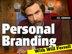 Will Ferrell does it, and so should you. The Will Ferrell guide to personal branding