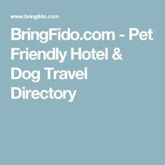 BringFido.com - Pet Friendly Hotel & Dog Travel Directory