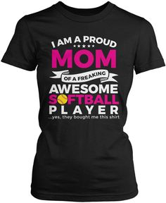 Proud Mom of An Awesome Softball Player