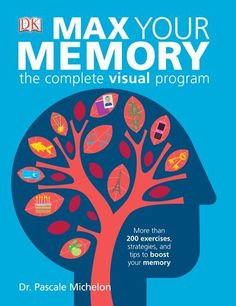 Max Your Memory by Pascale Michelon. Save 21 Off!. $15.84. Author: Pascale Michelon. Publisher: DK ADULT; 1 edition (December 19, 2011). Publication: December 19, 2011