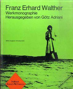 フランツ・エアハルド・ヴァルター Frantz Erhard Walther : Werkmonographie Herausgegeben von Gotz Adriani Frantz Erhard Walther 1972年/Dumont International 独語版 ペーパーバック ¥6,480