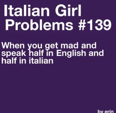 Italian Girl Problems - I'm so guilty of this!