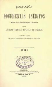 Colección de Documentos Ineditos Relativos al Descubrimiento, Conquista y Organización de las Antiguas posesiones Españolas de Ultramar  http://callitaweasel.wordpress.com/2013/11/11/coleccion-de-documentos-ineditos-de-ultramar/ https://www.dropbox.com/sh/x4hxxoh8d4w6249/hAxvcsJv5W