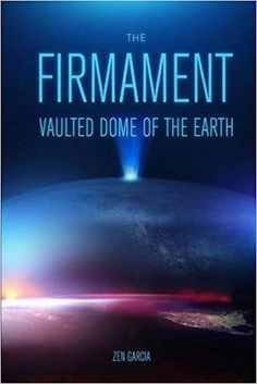 Firmament: Vaulted Dome of the Earth: Zen Garcia: 9781365073847: Amazon.com: Books