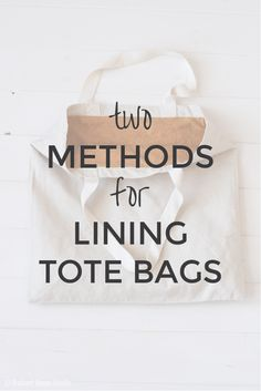 Two Methods for Lining a Tote Bag | Radiant Home Studio                                                                                                                                                                                 More
