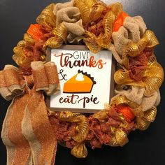 How To Survive Thanksgiving Give Thanks, Burlap Wreath, Survival, Thanksgiving, Thankful, Wreaths, Fall, Holiday, Party