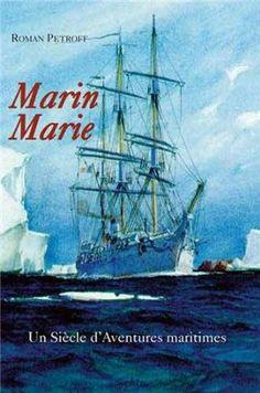 """Marin Marie : Un siècle d'aventures maritimes 1901-1987"", by Roman Petroff"