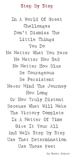 ~Step By Step~ #poetry   #poem   #determination   #persistence   #triumph   #poet   #canadianpoet   #words   #obstacles   #victory