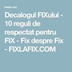 Decalogul FIXului - 10 reguli de respectat pentru FIX - Fix despre Fix - FIXLAFIX.COM Respect