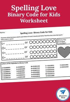 Binary Code for Kids Worksheet- Spelling Love - JDaniel4s Mom Kindergarten Worksheets, Worksheets For Kids, Classroom Activities, Learning Activities, Number Activities, Stem Activities, Educational Activities, Early Learning, Kids Learning