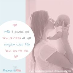 Frases de Mãe - Mom quotes - Mother All Things, Alice, Maternity, Mother And Baby, Love Messages, Profile