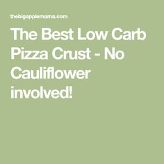 The Best Low Carb Pizza Crust - No Cauliflower involved!