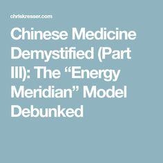 "Chinese Medicine Demystified (Part III): The ""Energy Meridian"" Model Debunked"