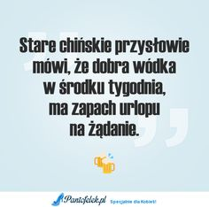 Stare chińskie przysłowie ;P Weekend Humor, Hello Weekend, Motto, Life Is Good, Haha, Life Quotes, Jokes, Good Things, My Love