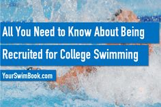 All You Need to Know About Being Recruited for College Swimming