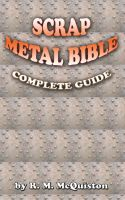 Complete guide for people who scrap metal, or want to learn how to scrap metal. Lucrative business opportunity that is good for the environment. Awesome book!