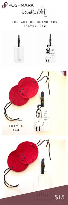 The Art of Being You Travel Tag Stylish luggage tag with business card holder for the on the go chic you!  2.5 x 4 dimensions. Made of ultra-durable acrylic. U.V. Resistant and waterproof with leather strap.  For you or a gift.  This design or pick your design💕💕💕 Barella Girl Accessories