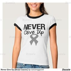 Never Give Up (Brain Cancer) Shirt