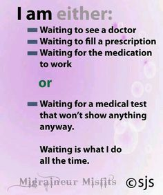 Waiting. . . Waiting for tests, waiting for answers, waiting for doctors to take you seriously. Worst case scenario: Forced to go through a university's medical clinic for your medical care, & they're not even remotely capable of providing you the medical care you need, much less even following directions from specialists. #EDS #EhlersDanlos #CFS