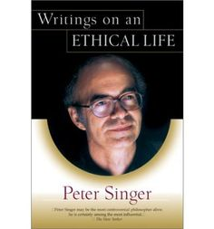 peter singer essay Writings on an Ethical Life by Peter Singer Book Of Life, The Book, Essay Cover Page, Animal Rights Movement, Cover Page Template, Essay Questions, College Essay, Page Turner, Essay Writing