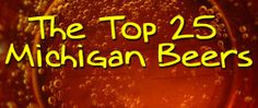 The Top 25 Michigan Beers