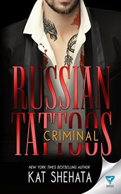 Title: Russian Tattoos Trilogy ~ Criminal (book Author: Kat Shehata Release Date: May 2017 Genre: Mafia Romance, Romantic suspense Russian mob boss Vladimir Ivanov has many enemies—one of… Good Books, Books To Read, My Books, Billionaire Books, Russian Tattoo, Wise Men Say, Dark Books, Enough Book, Russian Men