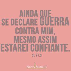 Nova Semente - Frases da Bíblia - Versículos -Deus - Salmos 27:3