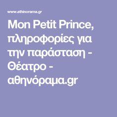 Mon Petit Prince, πληροφορίες για την παράσταση    Παραστάσεις : Από : 19/10 Έως : 1/11