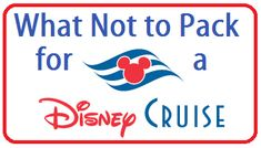 What NOT to pack for a Disney Cruise - Disney Insider Tips