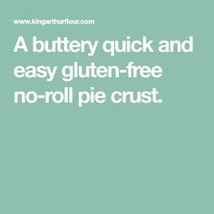 A buttery quick and easy gluten-free no-roll pie crust. Gluten Free Baking Mix, Gluten Free Pie Crust, Gf Recipes, Clean Recipes, Custard Filling, Foods With Gluten, Easy, Low Fodmap
