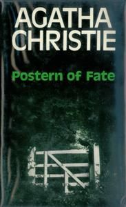Postern of Fate (1973) by Agatha Christie.  Dust-jacket illustration of the first UK edition.  Characters:  Tommy and Tuppence Beresford.  The last novel Agatha Christie wrote, but not the last to be published