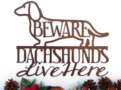 Metal Sign - Copper Vein Doxie Decor via RefinedInspirations on Etsy. For my aunt