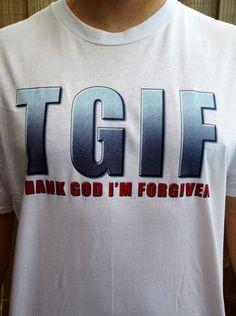 TGIF Christian Shirt, Christian Shirt, Forgiven shirt, Thank God shirt, small, Medium,Large, XL, 2x, 3x, black, white on Etsy, $16.95