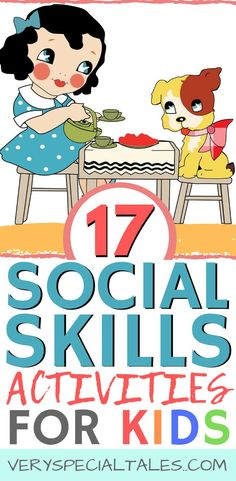 17 Social Skills Activities for Kids (Young Children, Teens & Kids with Autism) - Very Special Tales