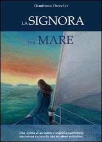 La signora del mare - Youcanprint Libreria - Narrativa