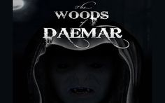 The Woods of Daemar Movie Release Date : 15th Apr 2013, Genre : Fantasy , Horror, Director: Marcus Ako, Producer: Tony Cook, Language: English