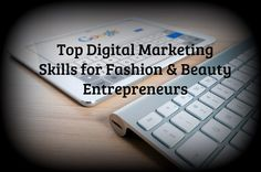 When it comes to being a successful fashion or beauty brand today, it's critical you have basic online marketing skills. But with so many tools and platforms available, how do you know what skills will be most helpful? Here are the four top skills you should have to make your business a success.  1). Facebook Advertising - Having a branded Facebook.com page is no longer enough. If you'd like to generate interest, traffic, and even sales to your website, you should know how to create an ad.