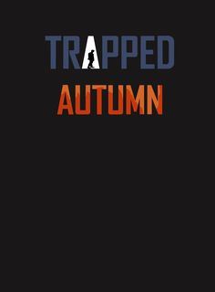Trapped: Autumn Another Debut Collection shirts, apparel, posters are available at TeeChip. Autumn, Feelings, Book, Spring, Poster, Shirts, Collection, Fall Season, Fall