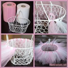 DIY craft idea also good for gift baskets, home décor.Tutu basket, cute for Easter too.