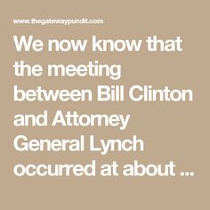 We now know that the meeting between Bill Clinton and Attorney General Lynch occurred at about the same time that the Obama administration filed a request with the Foreign Intelligence Surveillance Court (FISA) to monitor communications involving Donald Trump and several advisers.  The request, uncharacteristically, was denied.  Fast forward to October 2016.  Wikileaks began releasing emails of Clinton campaign chair John Podesta, rolling out batches every day until the election, creating…