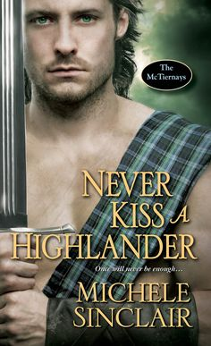 """Read """"Never Kiss a Highlander"""" by Michele Sinclair available from Rakuten Kobo. Not a McTiernay by blood, but a brother nonetheless, Hamish will choose honor over all, until his world is shaken by one. Historical Romance Novels, Historical Fiction, Fiction Books, Paperback Books, Book Worms, Audio Books, Books To Read, Ebooks, Reading"""